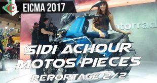 Vidéo EICMA 2017 : Sidi Achour Motos Pièces | Partie 2/2