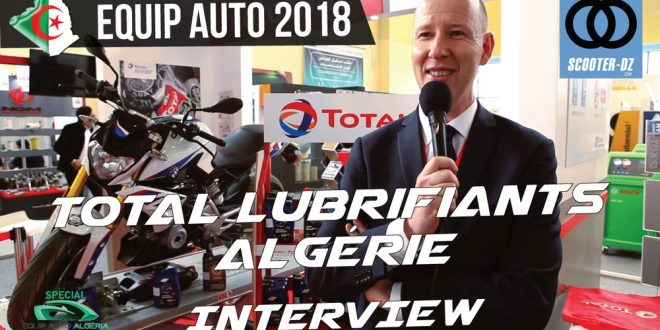 Interview : Total Algérie Lubrifiants, Equip'Auto 2018