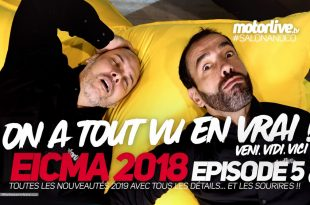 Salon Moto Eicma 2018 : Veni Vidi Vici