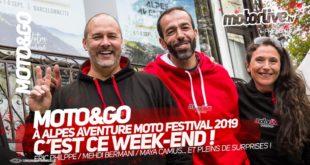 Moto&Go déjà à l'Alpes Aventure MotoFestival 2019 !