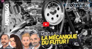 Moto & Go : la mécanique du futur !